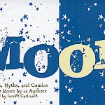 Joseph Carlough, Various Artists - Moon: 16 Stories, Myths, and Comics About the Moon