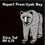 Moe Bowstern, Erin Yanke - Xtra Tuf Issue No. 6.75: Report From Uyak Bay